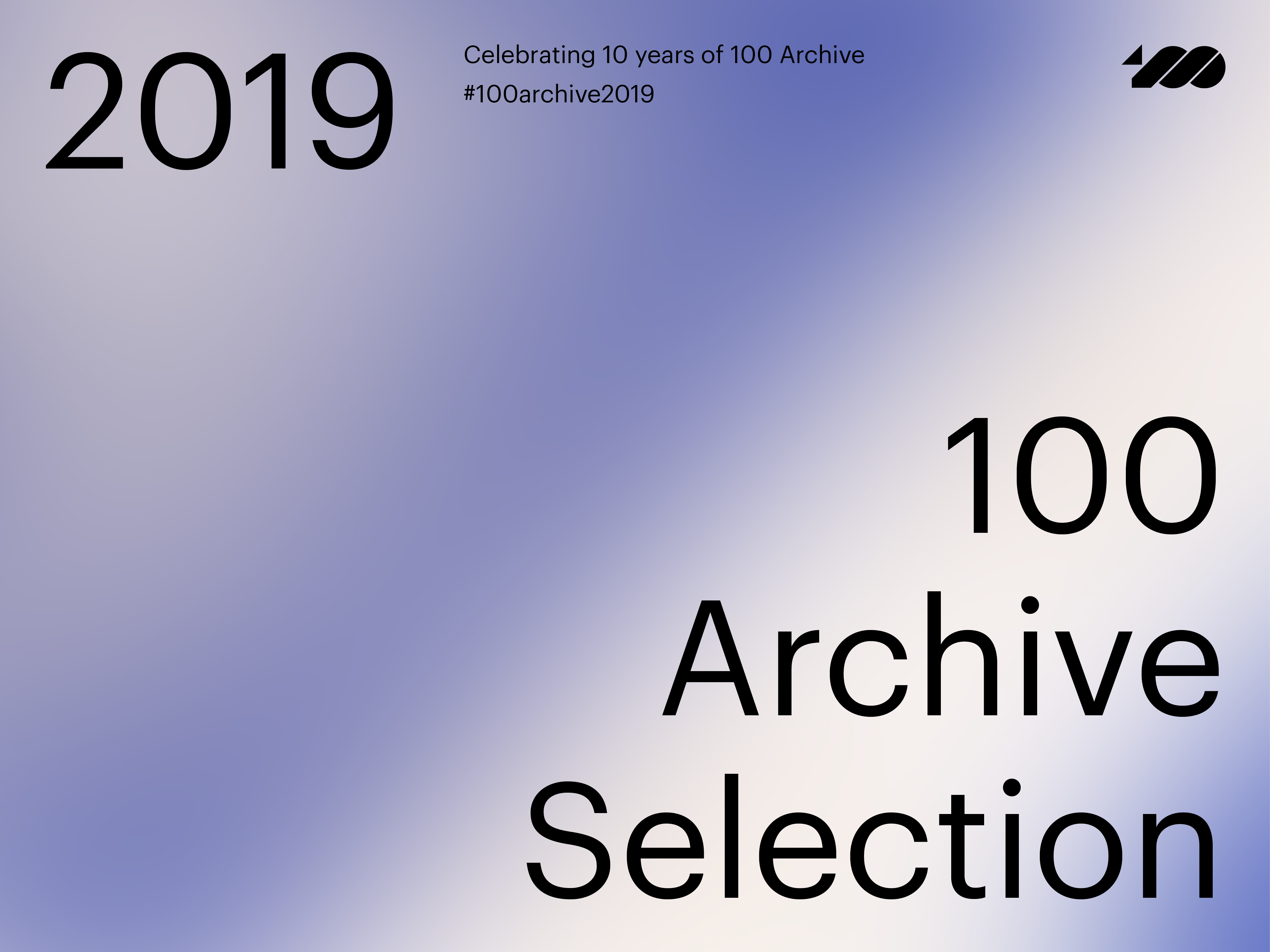 Cover image: The 2019 100 Archive Selection is live!