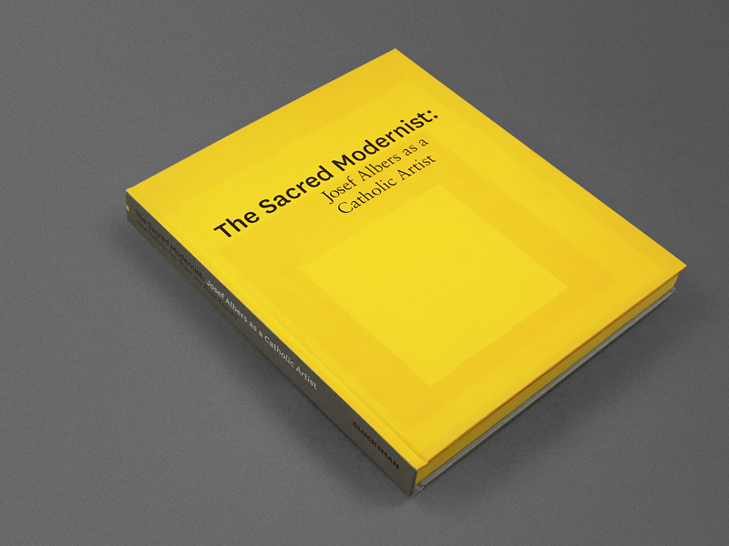 Cover image: The Sacred Modernist:Josef Albers as a Catholic Artist (2012)