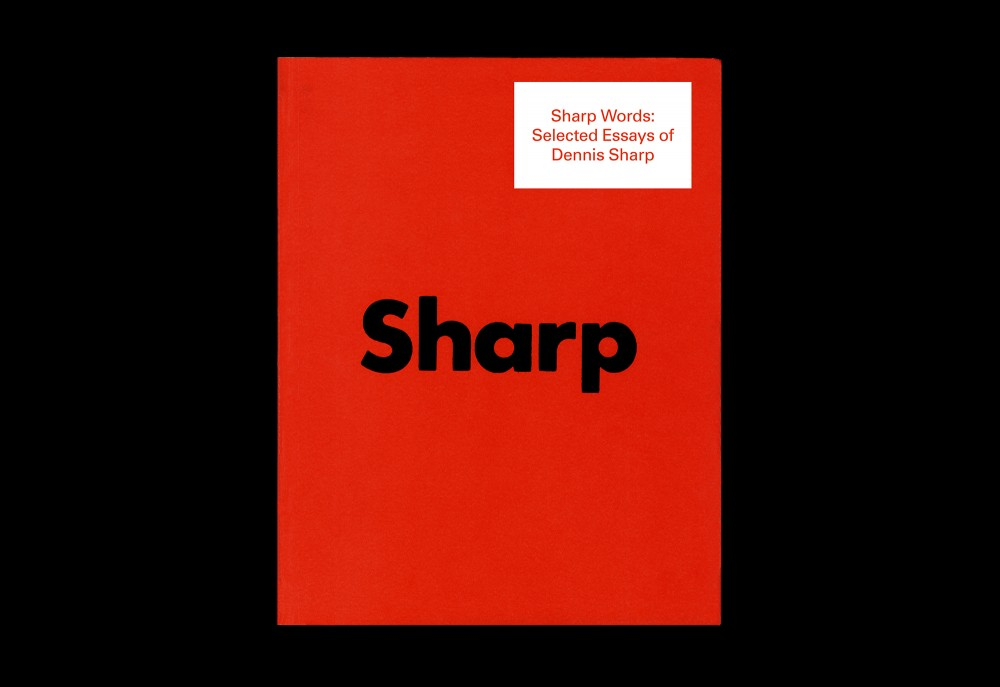Cover image: Sharp Words: Selected Essays of Dennis Sharp (2012)