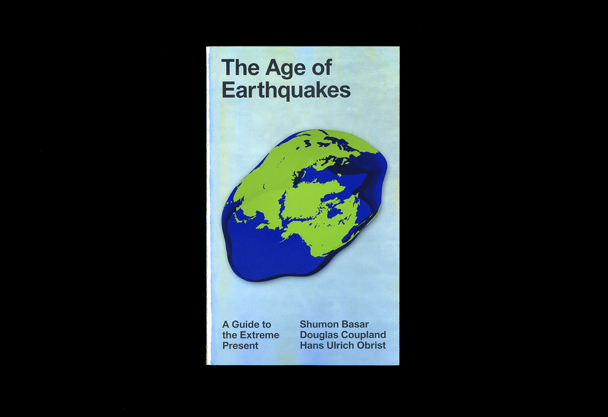 Cover image: The Age of Earthquakes: A Guide to the Extreme Present (2015)