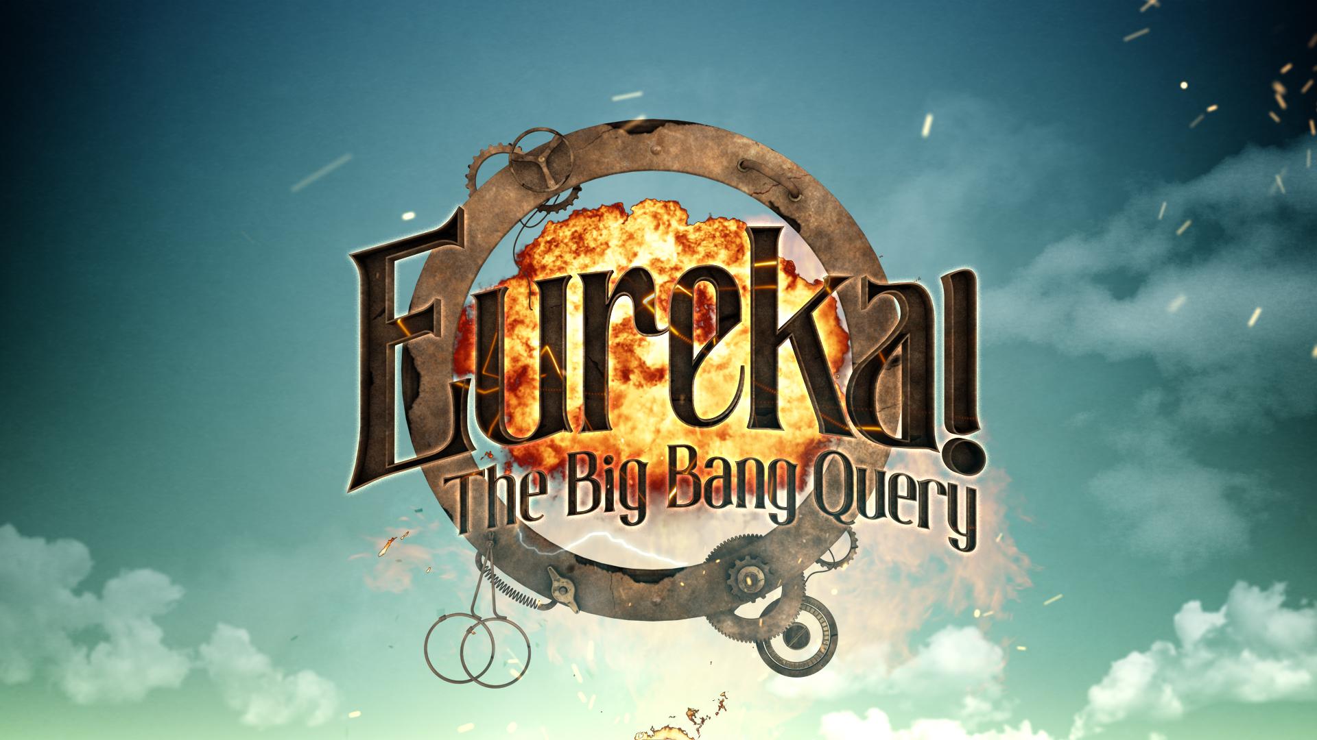 Cover image: Eureka! The Big Bang Query