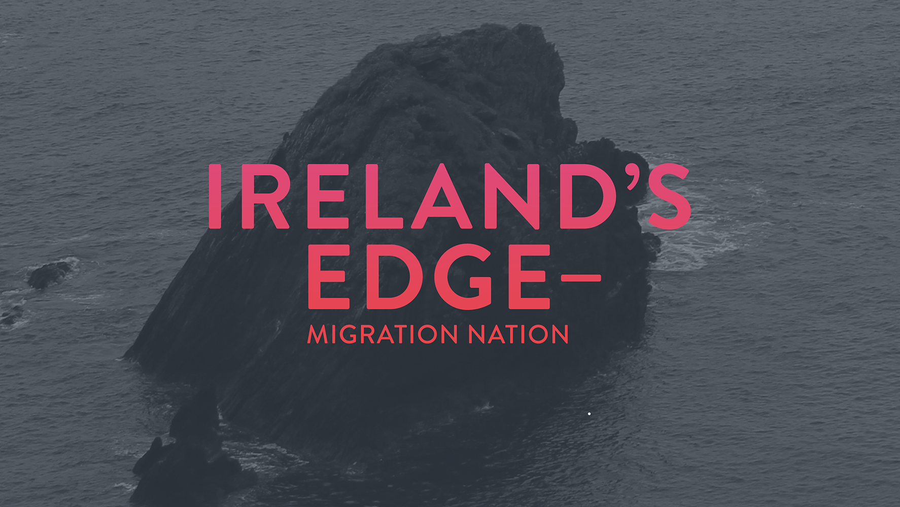 Cover image: Ireland's Edge – Migration Nation