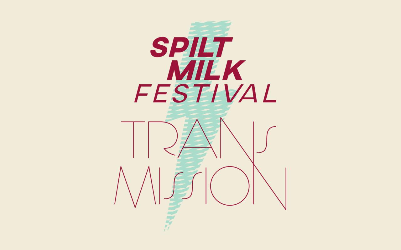 Cover image: Spilt Milk Festival 2020 - Transmission